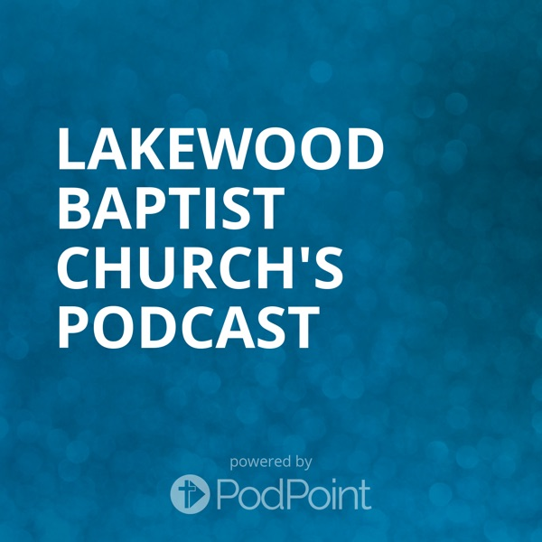 Lakewood Baptist Church's Podcast