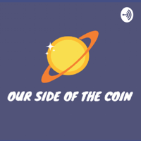 Our Side of the Coin podcast