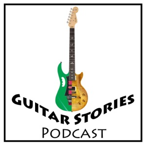 Guitar Stories Podcast - Your Number One show for everything guitar!