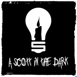 A Scott in the Dark on Apple Podcasts