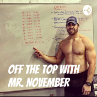 Off the top with Mr. November podcast
