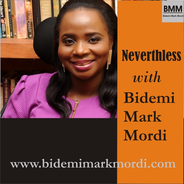 NeverTheLess with Bidemi Mark-Mordi: Organic Leaders & Leaderpreneurs
