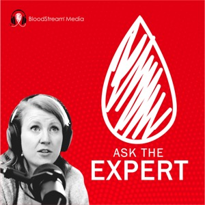 Ask The Expert - A BloodStream Media Podcast