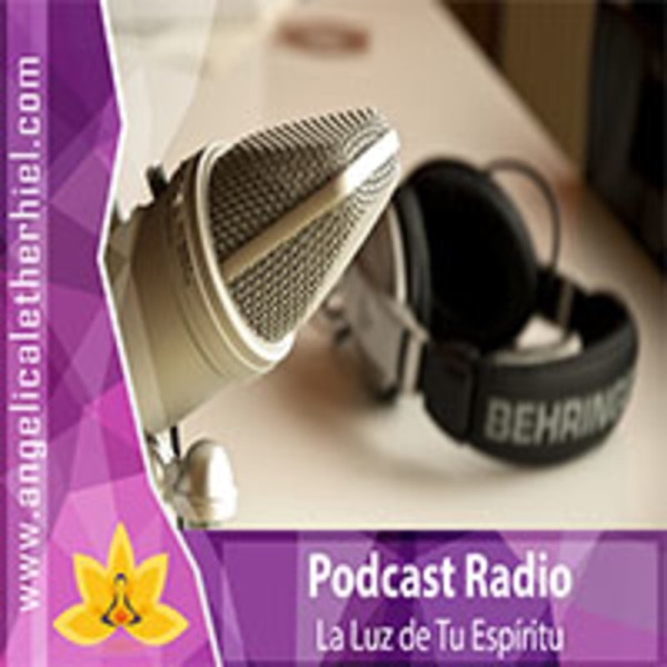 Podcast La Luz de Tu Espíritu | Angélica Letherhie
