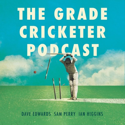 The Grade Cricketer:Sam Perry, Ian Higgins, Dave Edwards