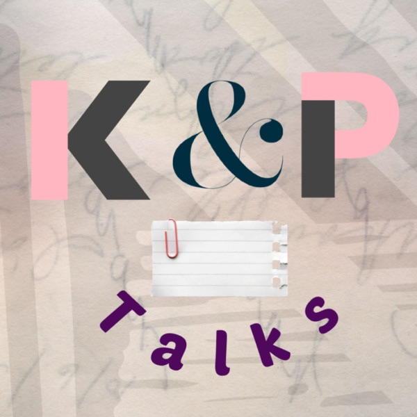 K&P Talks