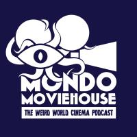 Mondo Moviehouse podcast