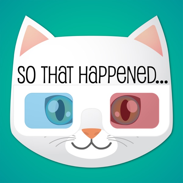 So That Happened!!!