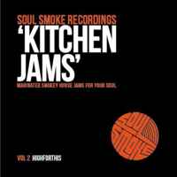 """Soulsmoke Recordings present """"Kitchen Jams"""" mixed by HighforThis podcast"""