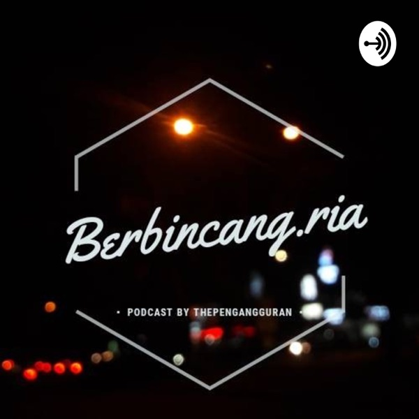 Podcast Berbincang Ria