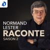 Normand Lester raconte