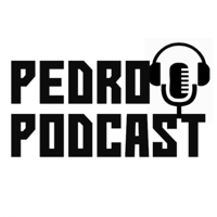Pedro Podcast podcast