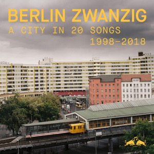 Berlin Zwanzig: A City in 20 Songs