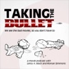 Taking The Bullet: An Angry Podcast About Bad Movies artwork
