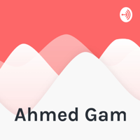 Ahmed Gam podcast