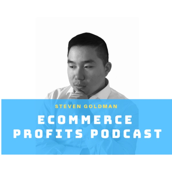 Steven Goldman - Ecommerce Profits