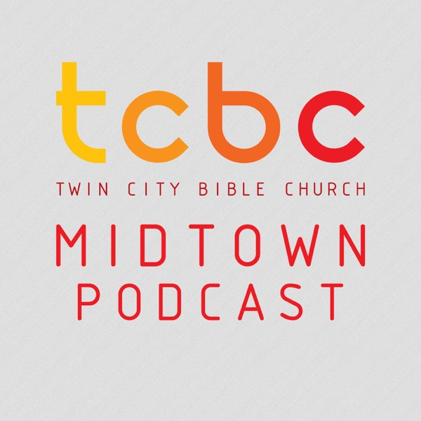 TCBC Sermons from Midtown