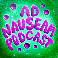 Ad Nauseam Podcast podcast