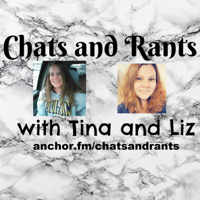 Chats and Rants with Tina and Liz podcast