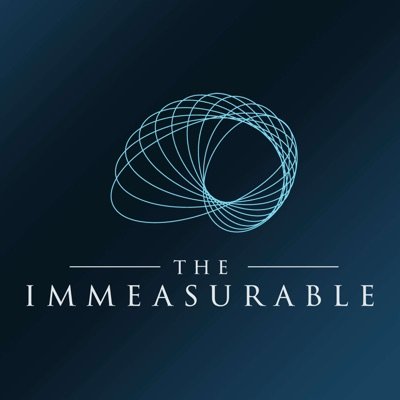 The Immeasurable Podcast