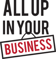 All Up In Your Business podcast