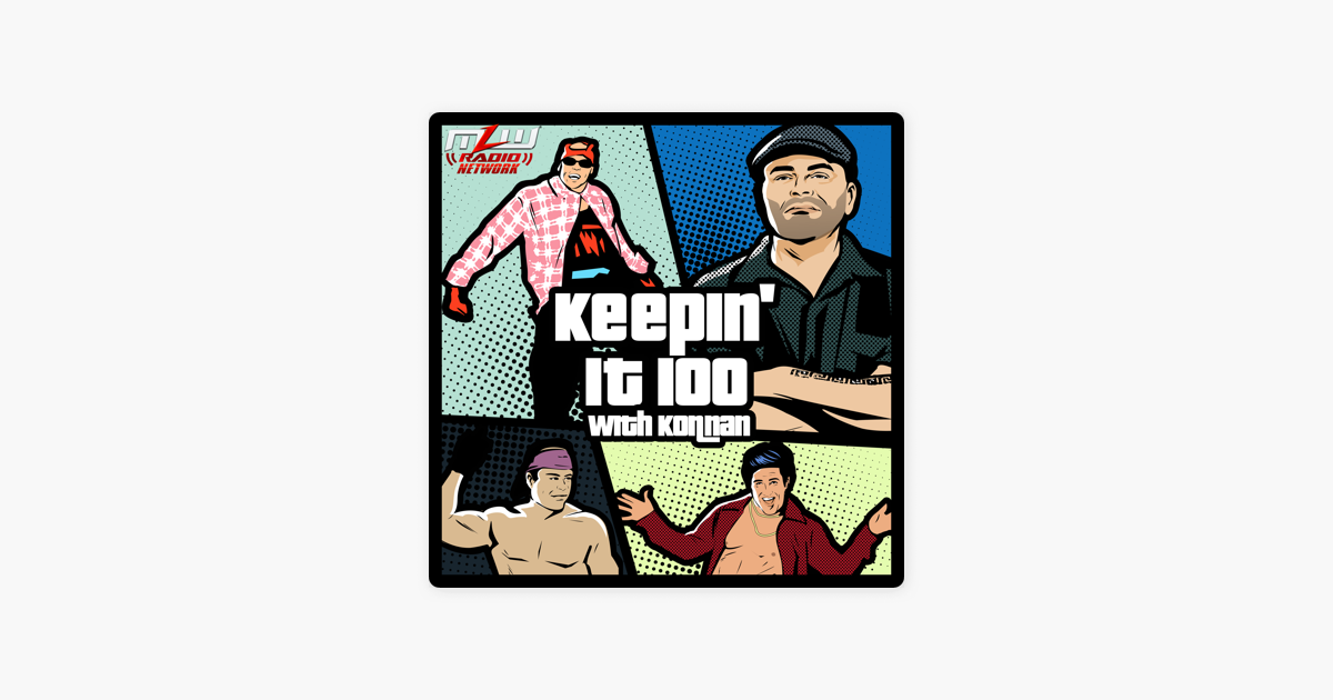 Keepin It 100 with Konnan on Apple Podcasts