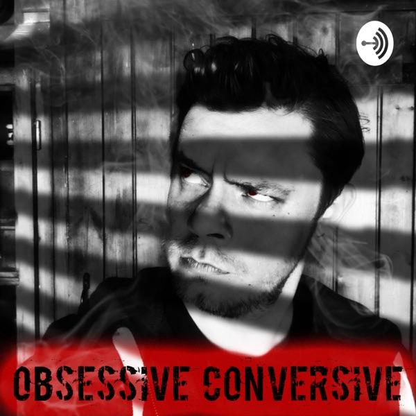 Obsessive Conversive