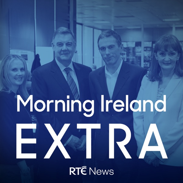 Morning Ireland Extra