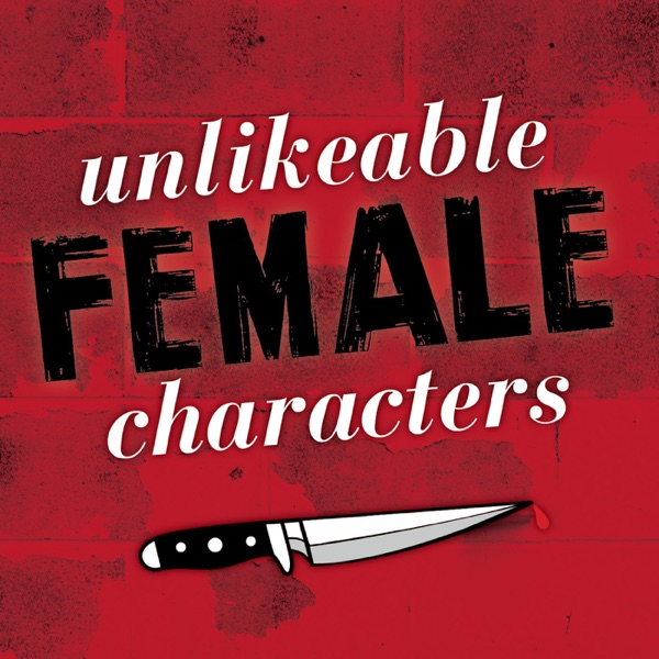 Unlikeable Female Characters