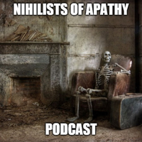 Nihilists of Apathy podcast