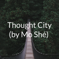 Thought City (by Mo Shé) podcast