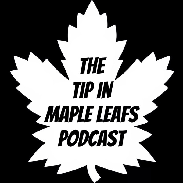 The Tip In Maple Leafs Podcast