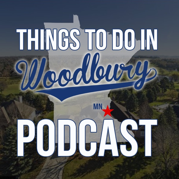 Things To Do in Woodbury MN Podcast