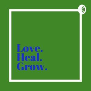 Love Heal Grow