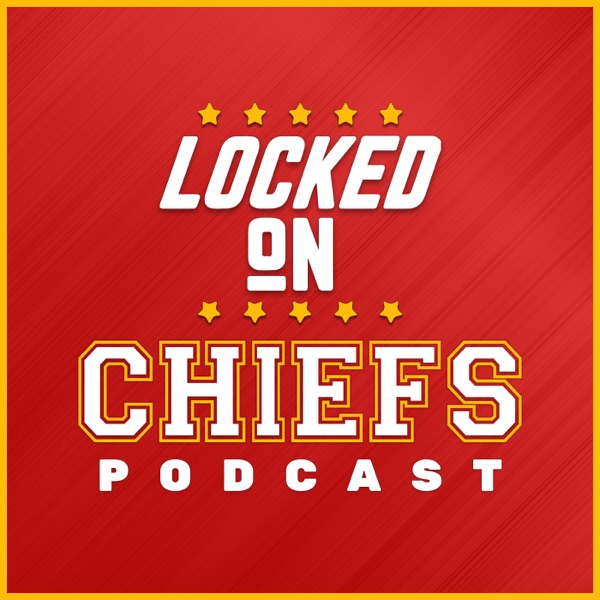 Locked On Chiefs - Daily Podcast On The Kansas City Chiefs image