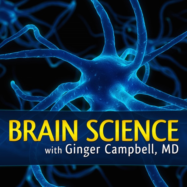 Brain Science with Ginger Campbell, MD: Neuroscien