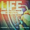 Life In Neutral with Lee Syatt and Johnny Roque artwork