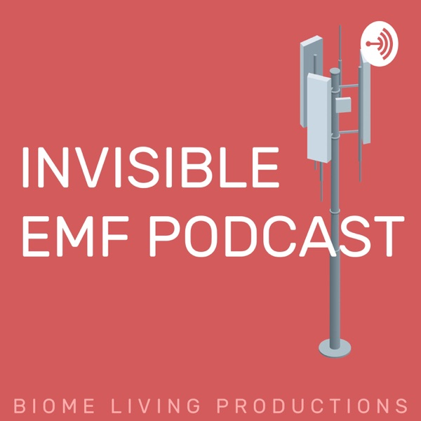 Invisible EMF Podcast