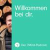 Willkommen bei dir: Der 7Mind Podcast mit Inspiration für Achtsamkeit, Meditation, Selbstbewusstsein & Entspannung im Alltag - 7Mind