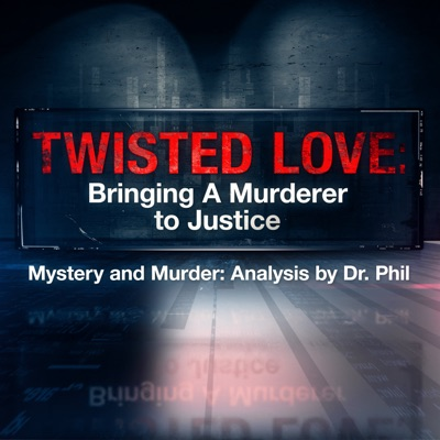 Twisted Love: Bringing A Murderer To Justice | Mystery and Murder: Analysis by Dr. Phil