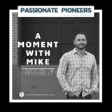 A Moment with Mike | Session 6