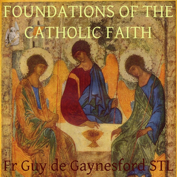 The Foundations of the Catholic Faith – ST PAUL REPOSITORY