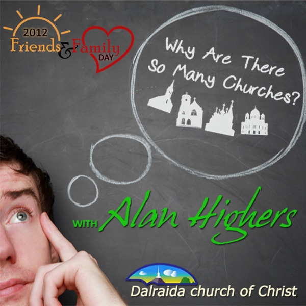 Why Are There So Many Churches? (2012 Friends & Family Day)
