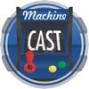 MachineCast
