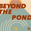Beyond The Pond artwork