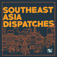 New Naratif's Southeast Asia Dispatches podcast