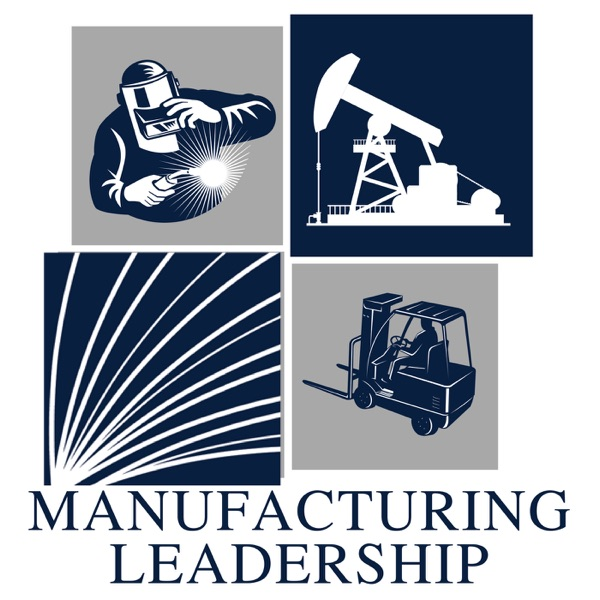 Manufacturing Leadership: An Oil and Gas Podcast