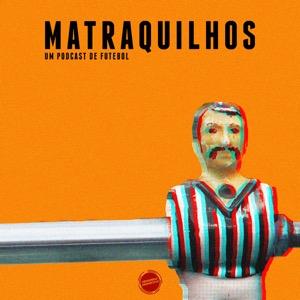 Matraquilhos - Um Podcast de Futebol