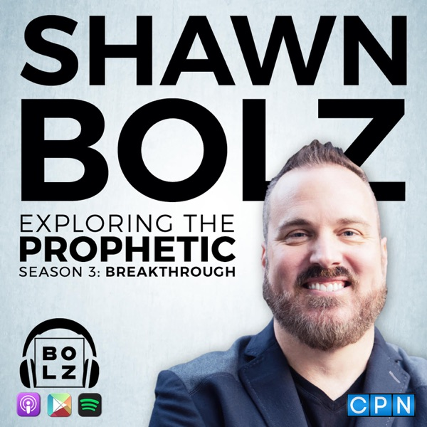 Exploring the Prophetic With Shawn Bolz
