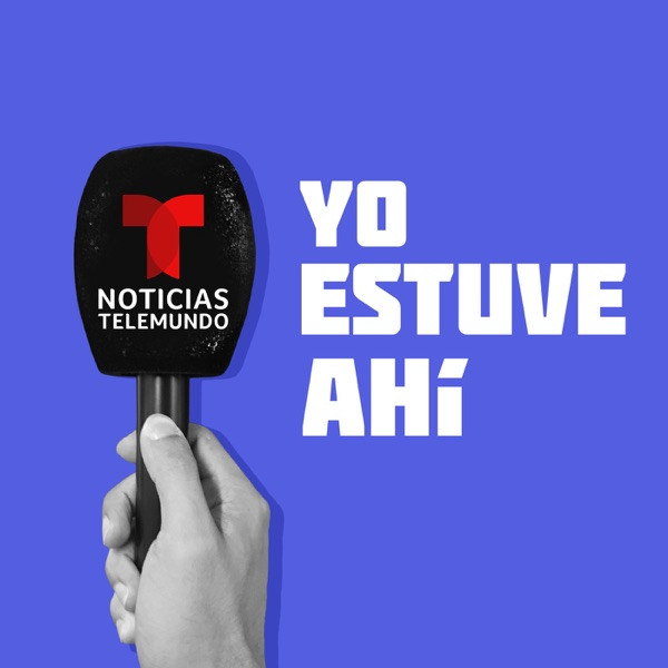 Noticias Telemundo: Yo estuve ahí